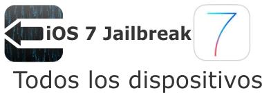 iOS 7 Jailbreak unthetered (todos los dispositivos)